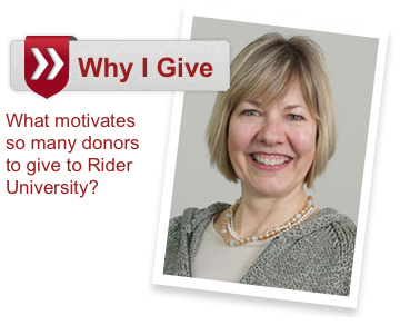Why I Give: What motivates so many donors to give to Rider University?